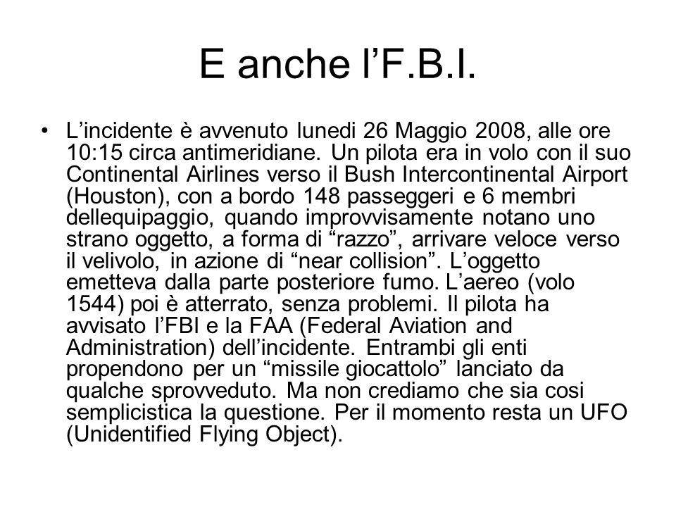 E anche l'F.B.I.L'incidente è avvenuto lunedi 26 Maggio 2008, alle ore 10:15 circa antimeridiane.