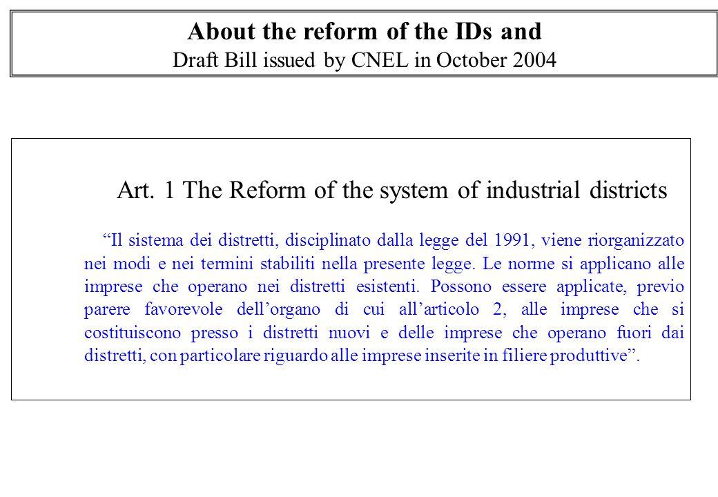 """Art. 1 The Reform of the system of industrial districts """"Il sistema dei distretti, disciplinato dalla legge del 1991, viene riorganizzato nei modi e n"""