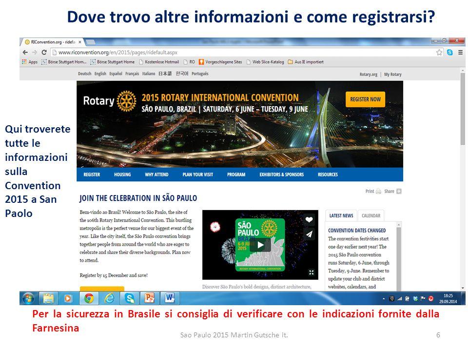 Dove trovo altre informazioni e come registrarsi? Per la sicurezza in Brasile si consiglia di verificare con le indicazioni fornite dalla Farnesina Sa
