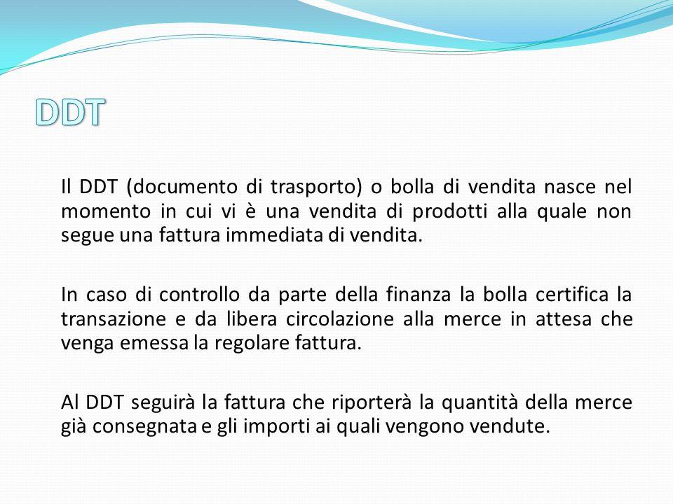 Il DDT (documento di trasporto) o bolla di vendita nasce nel momento in cui vi è una vendita di prodotti alla quale non segue una fattura immediata di vendita.