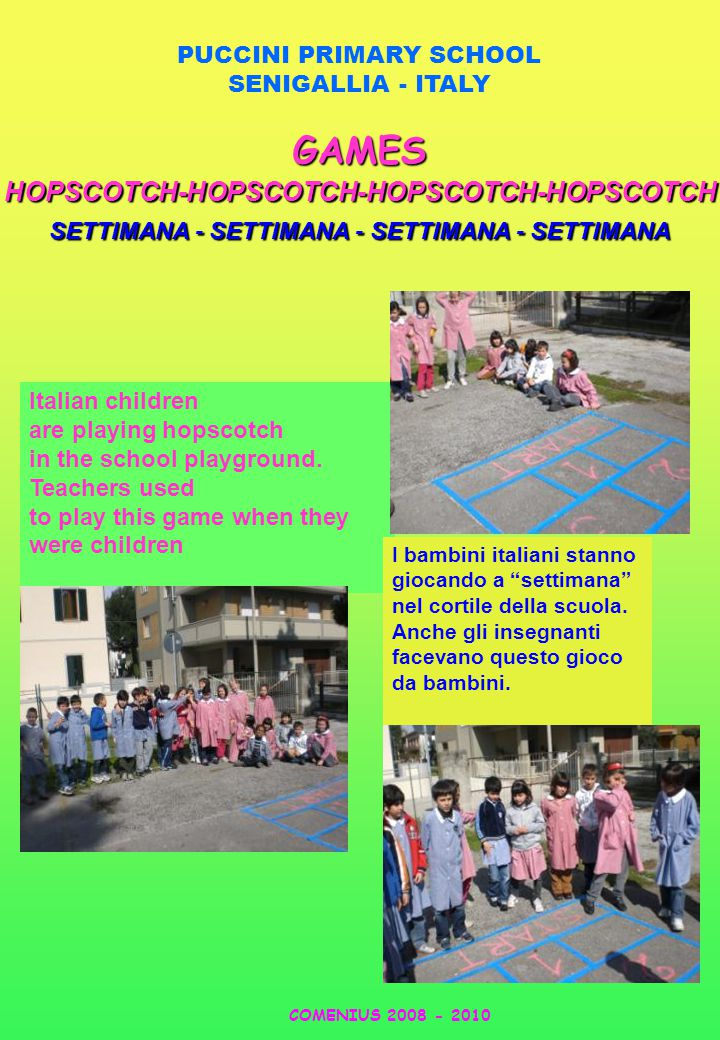 PUCCINI PRIMARY SCHOOL SENIGALLIA - ITALYGAMESHOPSCOTCH-HOPSCOTCH-HOPSCOTCH-HOPSCOTCH SETTIMANA - SETTIMANA - SETTIMANA - SETTIMANA Italian children are playing hopscotch in the school playground.