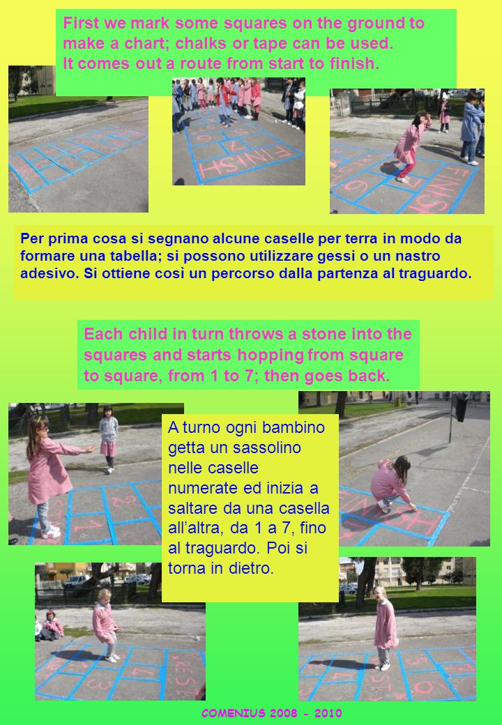 First we mark some squares on the ground to make a chart; chalks or tape can be used.
