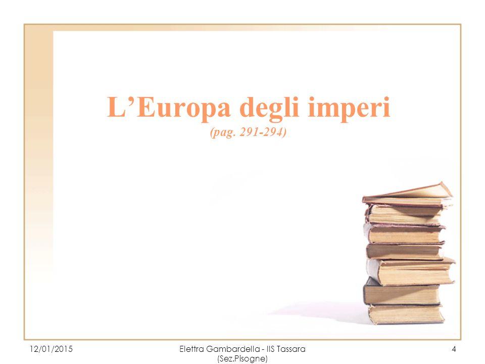 L'Europa degli imperi (pag. 291-294) 12/01/2015Elettra Gambardella - IIS Tassara (Sez.Pisogne) 4