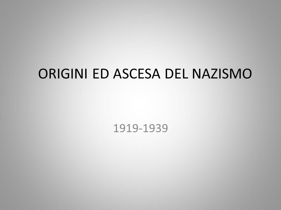 ORIGINI ED ASCESA DEL NAZISMO 1919-1939