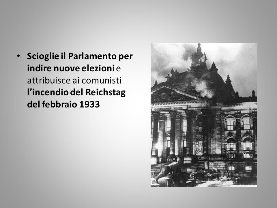 Scioglie il Parlamento per indire nuove elezioni e attribuisce ai comunisti l'incendio del Reichstag del febbraio 1933
