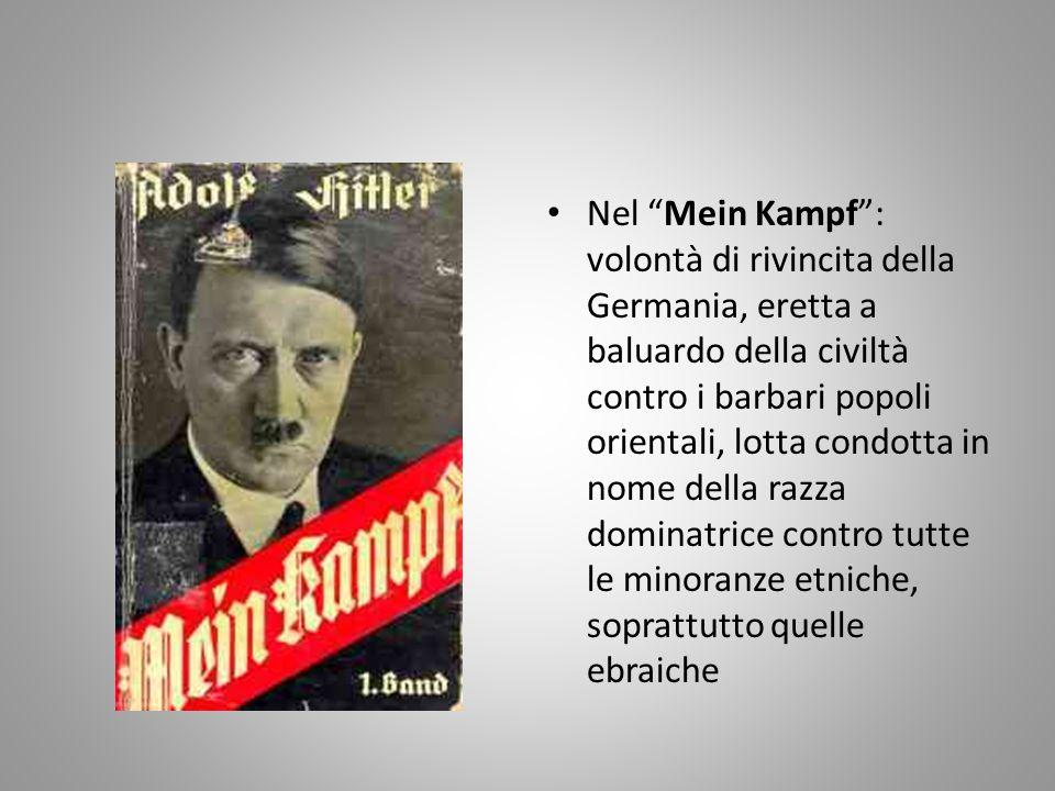 """Nel """"Mein Kampf"""": volontà di rivincita della Germania, eretta a baluardo della civiltà contro i barbari popoli orientali, lotta condotta in nome della"""