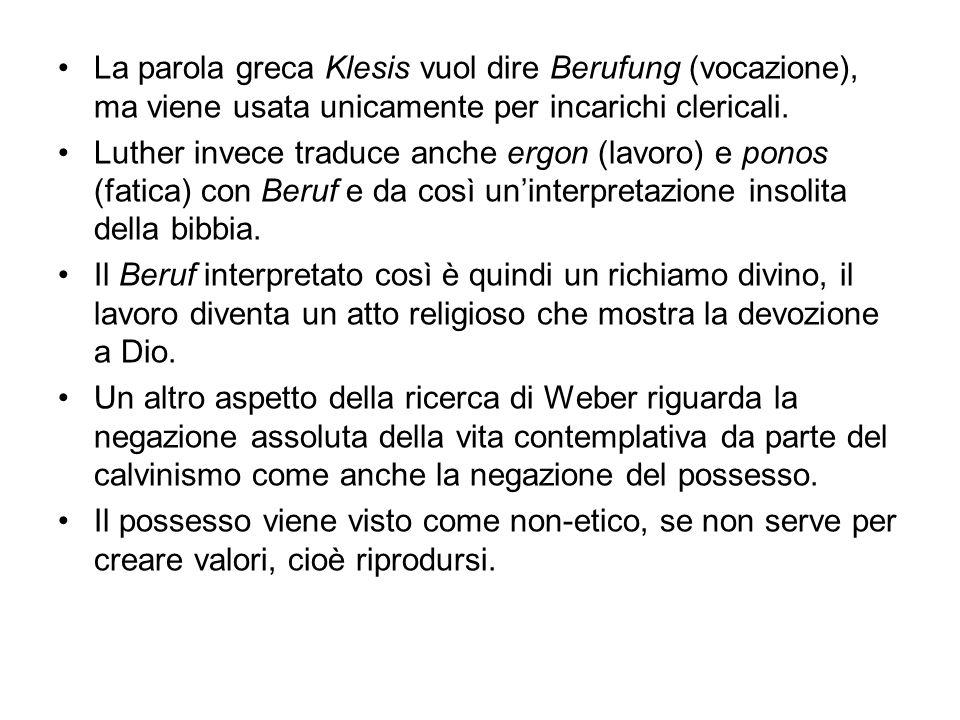 La parola greca Klesis vuol dire Berufung (vocazione), ma viene usata unicamente per incarichi clericali.