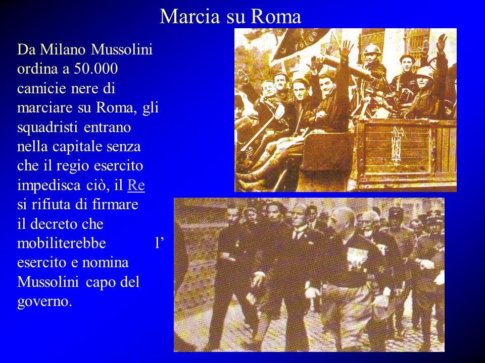 Marcia su Roma Da Milano Mussolini ordina a 50.000 camicie nere di marciare su Roma, gli squadristi entrano nella capitale senza che il regio esercito