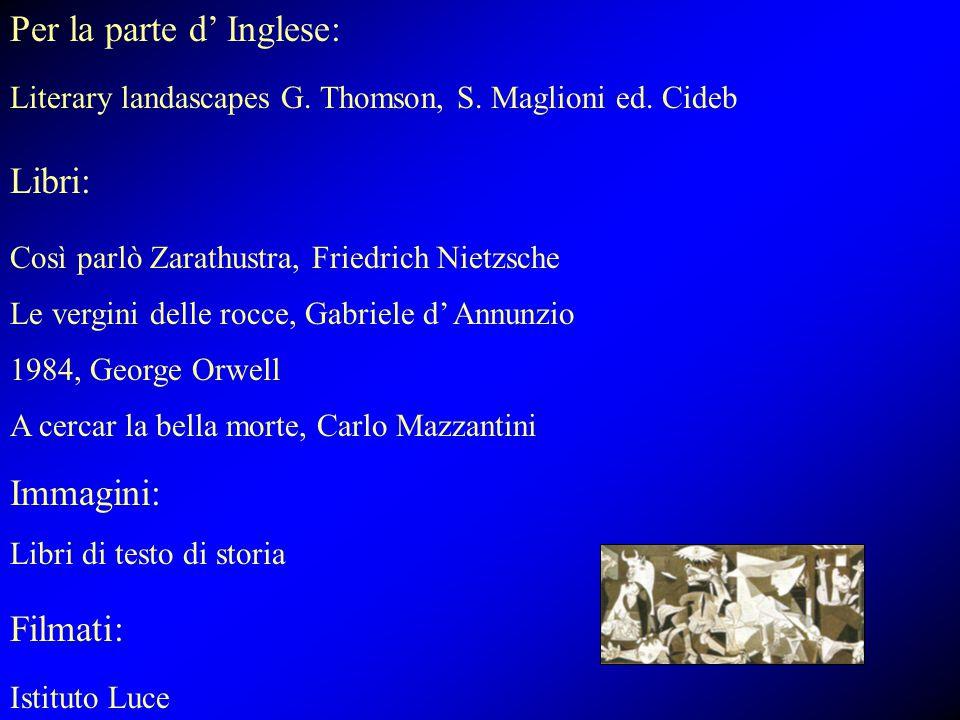 Per la parte d' Inglese: Literary landascapes G. Thomson, S. Maglioni ed. Cideb Libri: Così parlò Zarathustra, Friedrich Nietzsche Le vergini delle ro