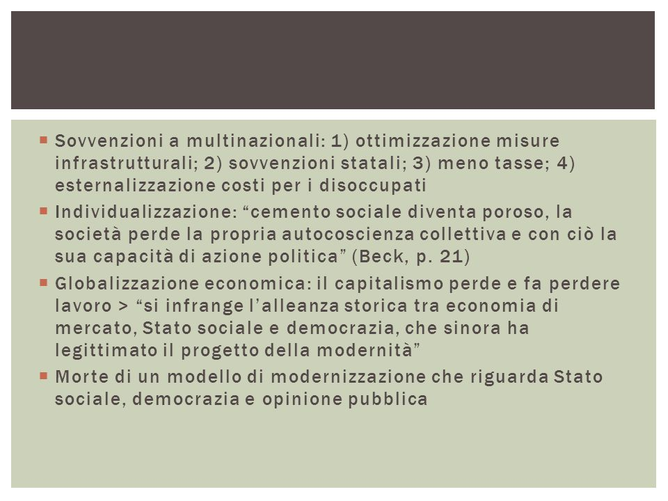  Sovvenzioni a multinazionali: 1) ottimizzazione misure infrastrutturali; 2) sovvenzioni statali; 3) meno tasse; 4) esternalizzazione costi per i dis