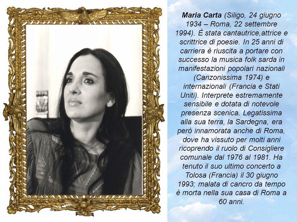Maria Carta (Siligo, 24 giugno 1934 – Roma, 22 settembre 1994).