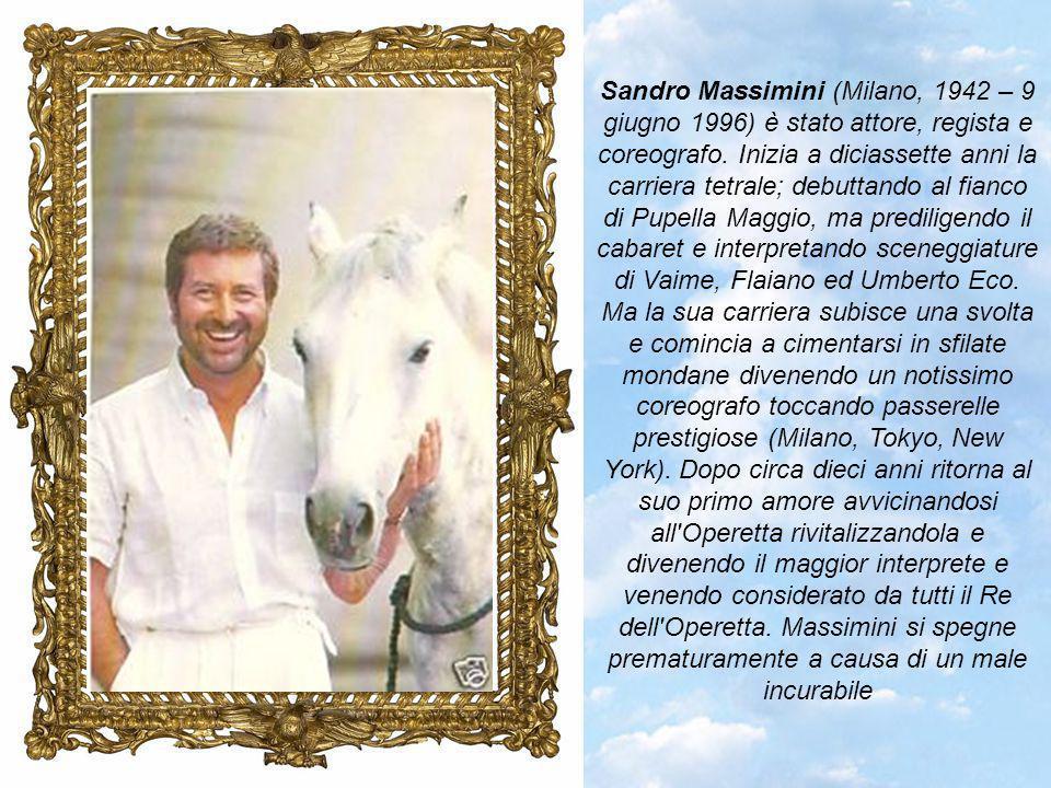 Sandro Massimini (Milano, 1942 – 9 giugno 1996) è stato attore, regista e coreografo.