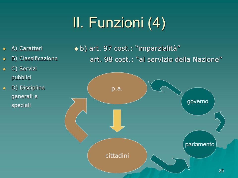 """25 II. Funzioni (4)  A) Caratteri  B) Classificazione  C) Servizi pubblici  D) Discipline generali e speciali  b) art. 97 cost.: """"imparzialità"""" a"""