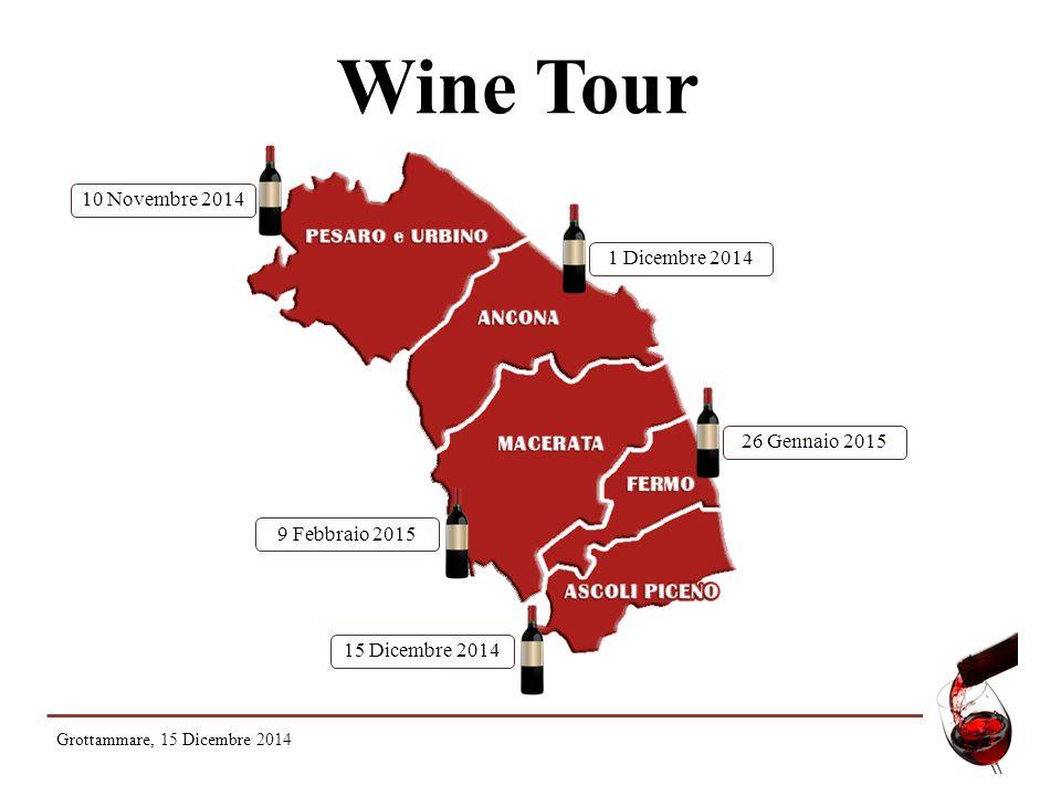 Wine Tour 10 Novembre 2014 1 Dicembre 2014 26 Gennaio 2015 9 Febbraio 2015 15 Dicembre 2014 Grottammare, 15 Dicembre 2014