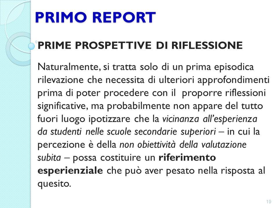 PRIMO REPORT PRIME PROSPETTIVE DI RIFLESSIONE Naturalmente, si tratta solo di un prima episodica rilevazione che necessita di ulteriori approfondiment