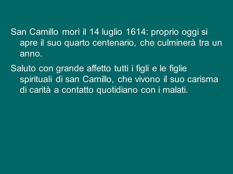 Un uomo che ha vissuto pienamente questo Vangelo del buon samaritano è il Santo che ricordiamo oggi: san Camillo de Lellis, fondatore dei Ministri degli Infermi, patrono dei malati e degli operatori sanitari.