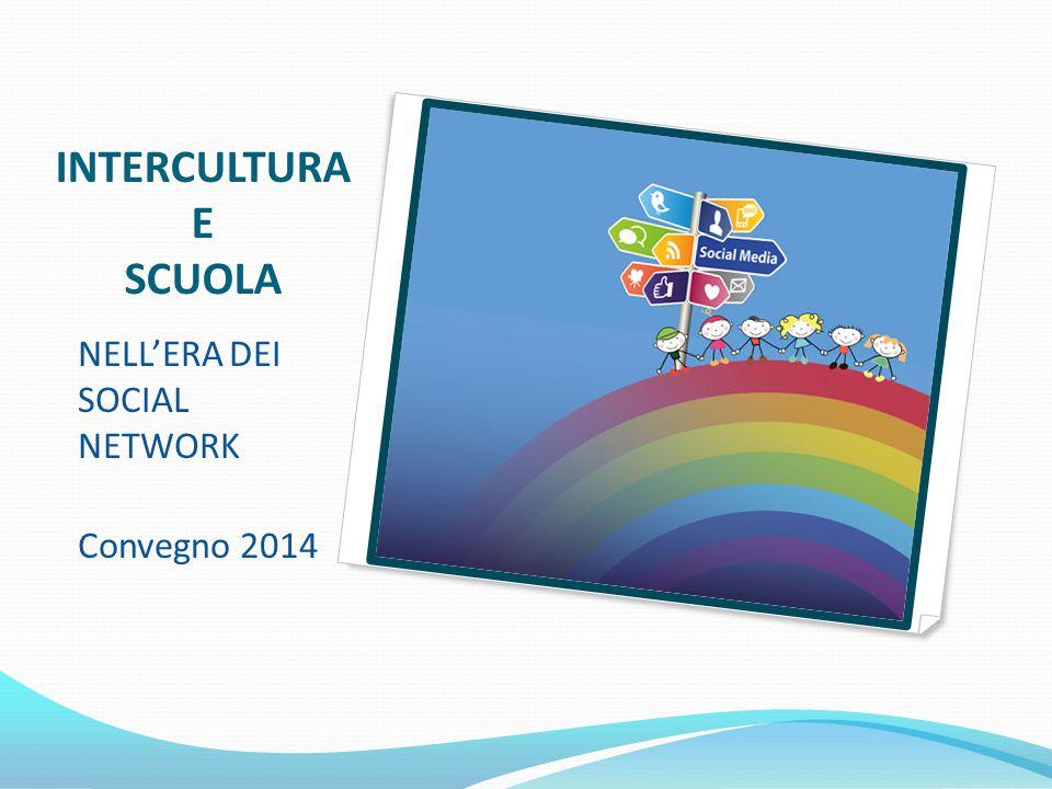 INTERCULTURA E SCUOLA NELL'ERA DEI SOCIAL NETWORK Convegno 2014