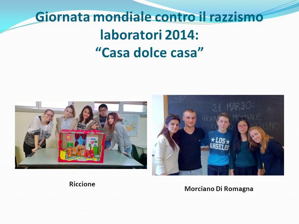 Giornata mondiale contro il razzismo laboratori 2014: Casa dolce casa Riccione Morciano Di Romagna