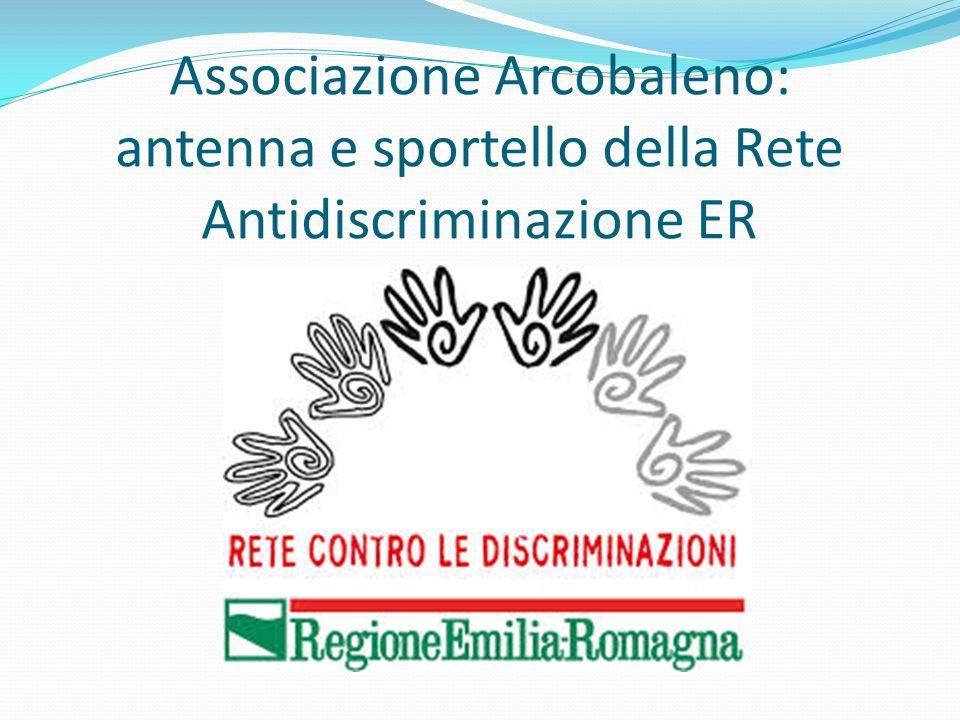 Associazione Arcobaleno: antenna e sportello della Rete Antidiscriminazione ER