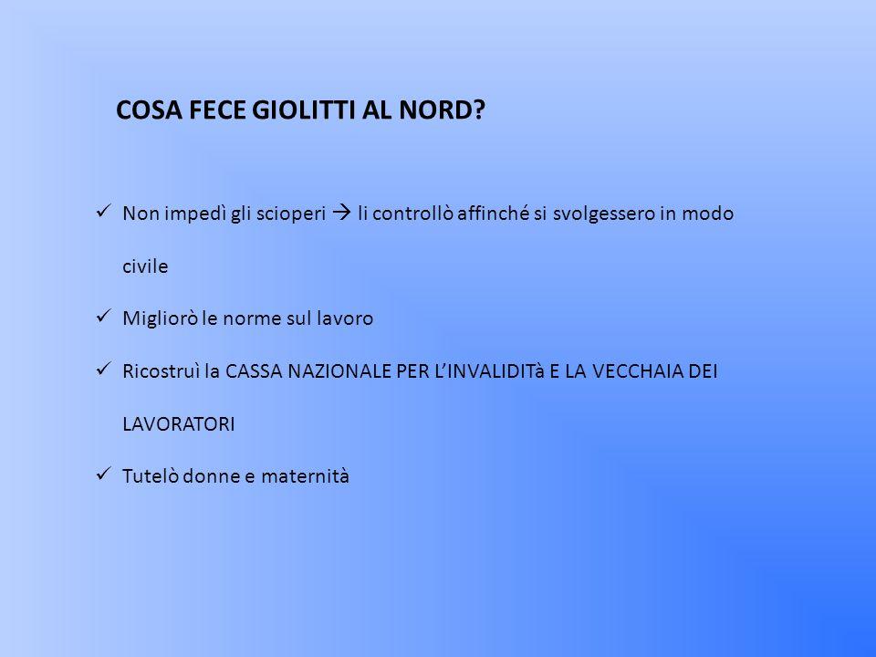 NORD Decollo della Rivoluzione Industriale Prestiti delle banche Dal 1887 Protezionismo Triangolo Industriale (Genova – Milano – Torino ) Fiat – Alfar