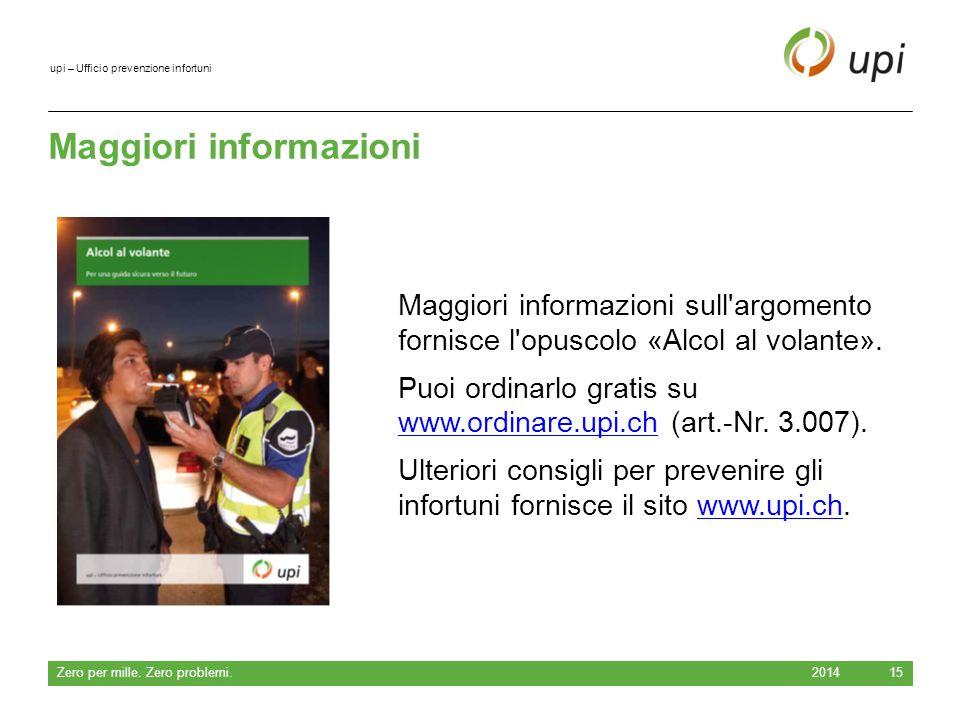 upi – Ufficio prevenzione infortuni Maggiori informazioni 2014 Zero per mille.