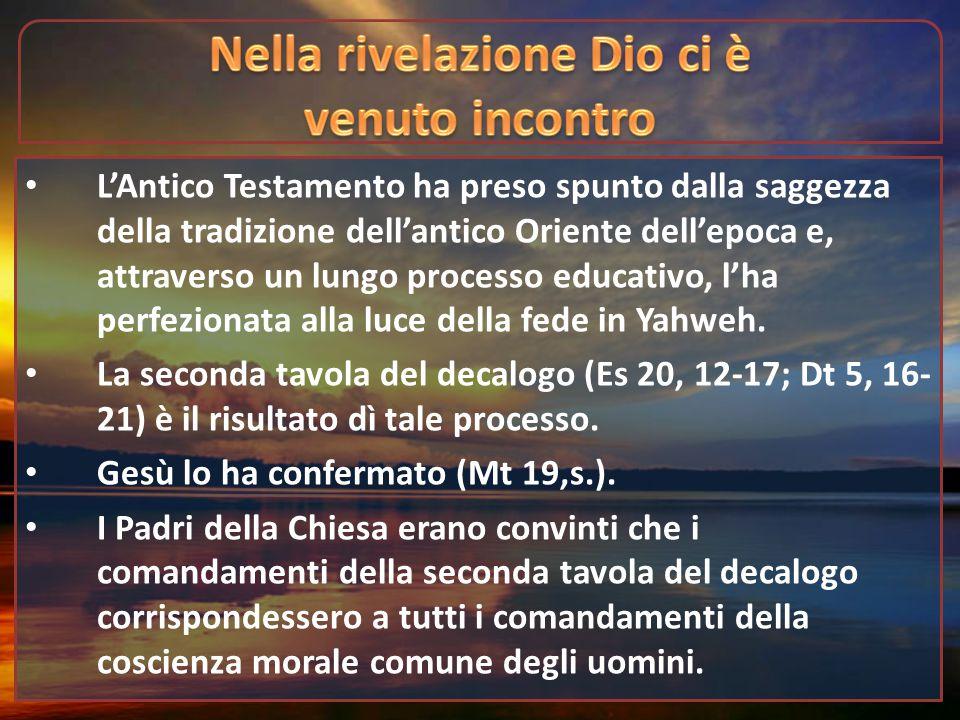 L'Antico Testamento ha preso spunto dalla saggezza della tradizione dell'antico Oriente dell'epoca e, attraverso un lungo processo educativo, l'ha per