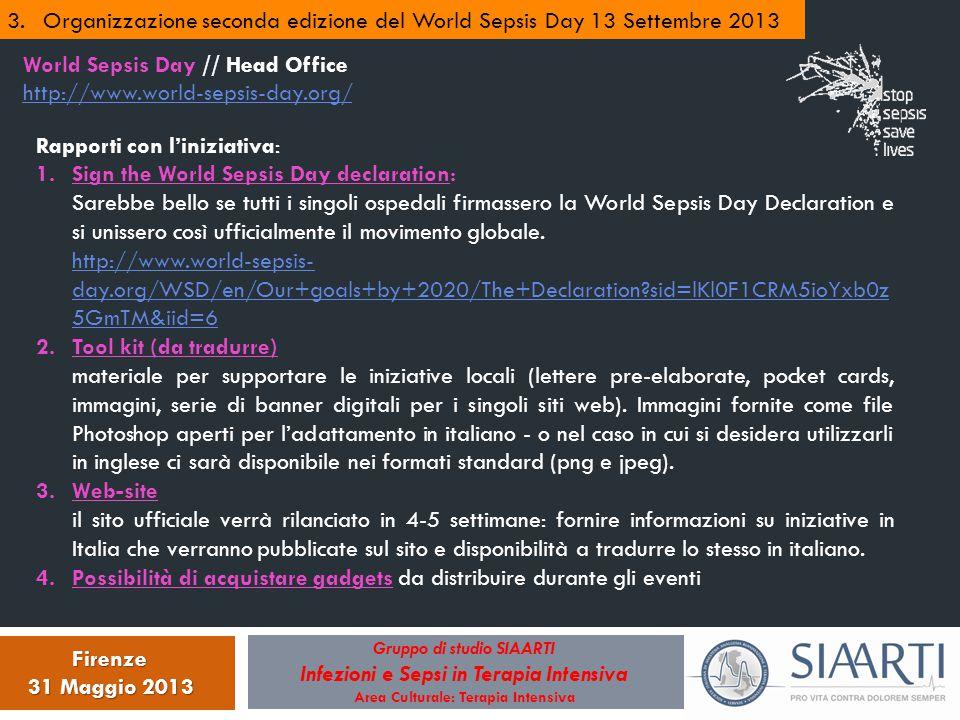 Gruppo di studio SIAARTI Infezioni e Sepsi in Terapia Intensiva Area Culturale: Terapia Intensiva Firenze 31 Maggio 2013 3.Organizzazione seconda ediz