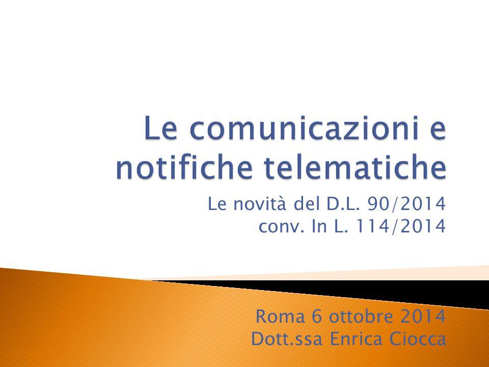 Le novità del D.L. 90/2014 conv. In L. 114/2014 Roma 6 ottobre 2014 Dott.ssa Enrica Ciocca