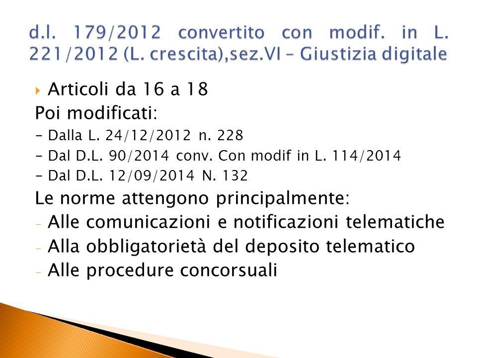  Articoli da 16 a 18 Poi modificati: - Dalla L. 24/12/2012 n. 228 - Dal D.L. 90/2014 conv. Con modif in L. 114/2014 - Dal D.L. 12/09/2014 N. 132 Le n