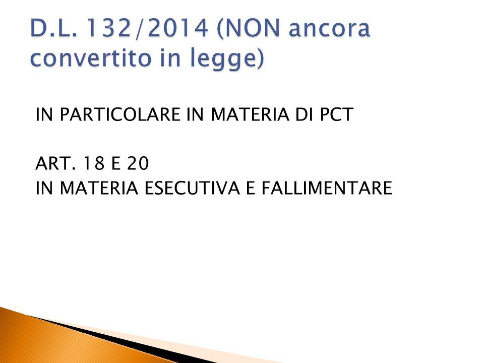IN PARTICOLARE IN MATERIA DI PCT ART. 18 E 20 IN MATERIA ESECUTIVA E FALLIMENTARE