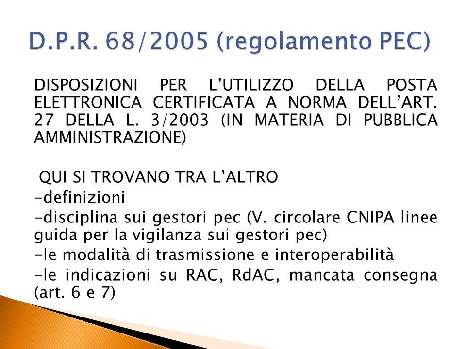 DISPOSIZIONI PER L'UTILIZZO DELLA POSTA ELETTRONICA CERTIFICATA A NORMA DELL'ART. 27 DELLA L. 3/2003 (IN MATERIA DI PUBBLICA AMMINISTRAZIONE) QUI SI T