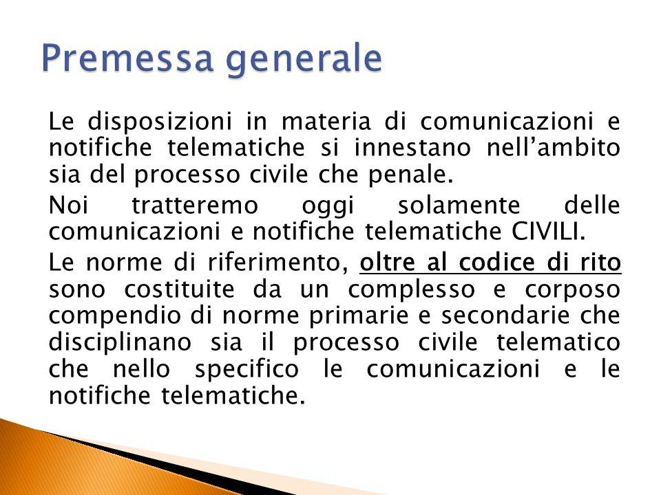 Le disposizioni in materia di comunicazioni e notifiche telematiche si innestano nell'ambito sia del processo civile che penale. Noi tratteremo oggi s