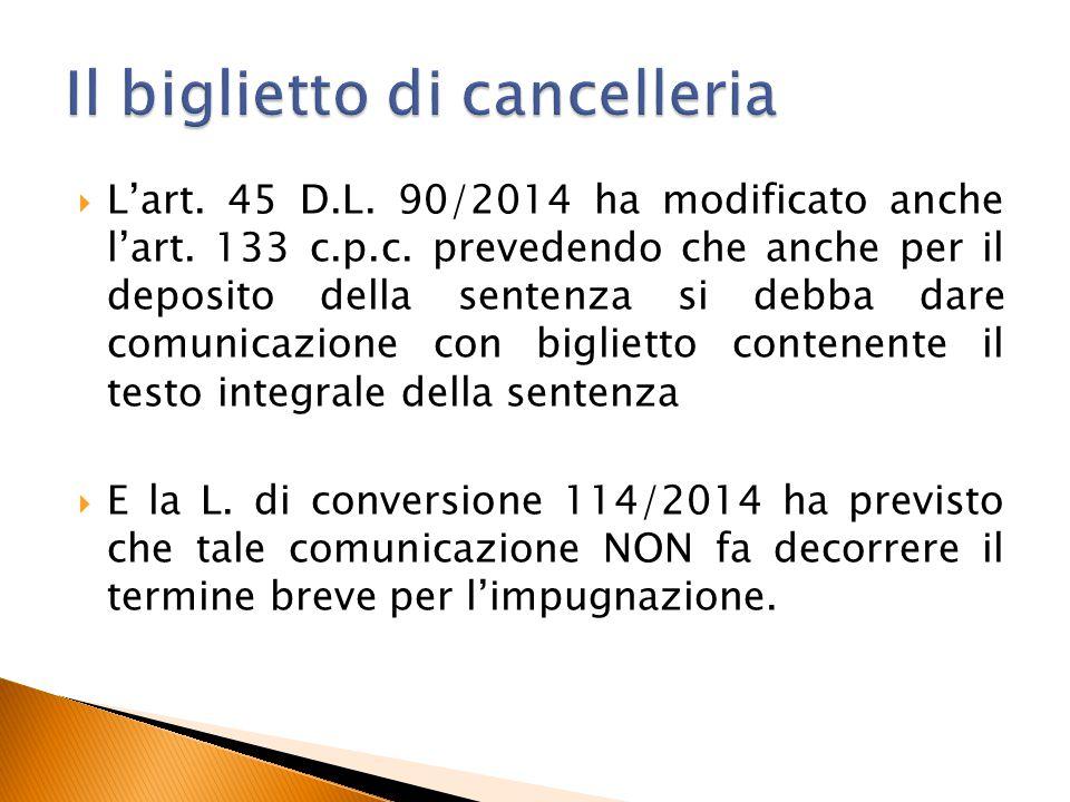  L'art. 45 D.L. 90/2014 ha modificato anche l'art. 133 c.p.c. prevedendo che anche per il deposito della sentenza si debba dare comunicazione con big