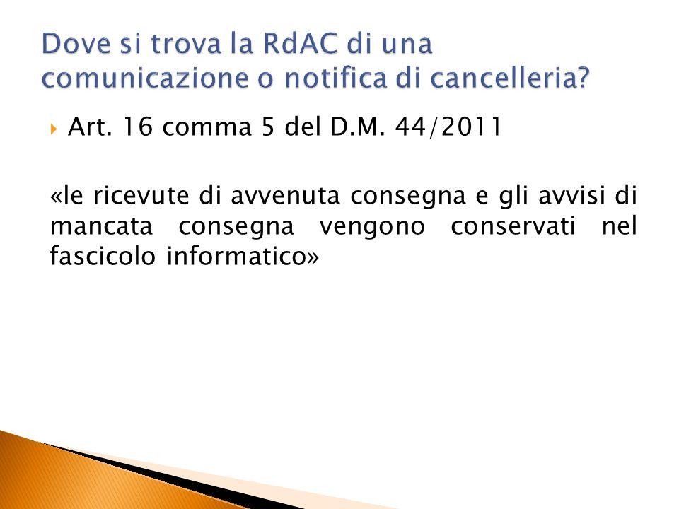  Art. 16 comma 5 del D.M. 44/2011 «le ricevute di avvenuta consegna e gli avvisi di mancata consegna vengono conservati nel fascicolo informatico»
