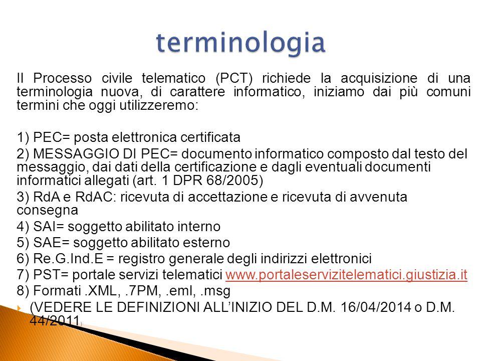 Il Processo civile telematico (PCT) richiede la acquisizione di una terminologia nuova, di carattere informatico, iniziamo dai più comuni termini che