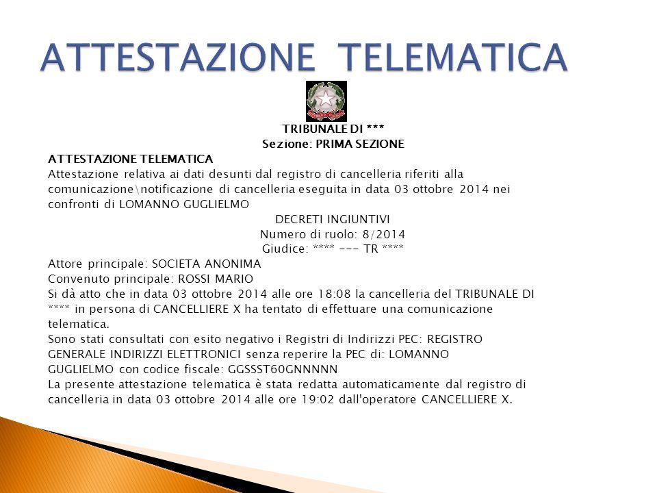 TRIBUNALE DI *** Sezione: PRIMA SEZIONE ATTESTAZIONE TELEMATICA Attestazione relativa ai dati desunti dal registro di cancelleria riferiti alla comuni