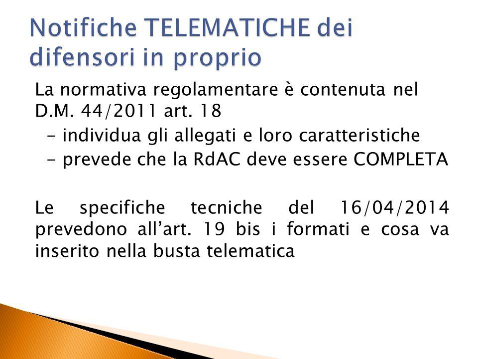 La normativa regolamentare è contenuta nel D.M. 44/2011 art. 18 - individua gli allegati e loro caratteristiche - prevede che la RdAC deve essere COMP