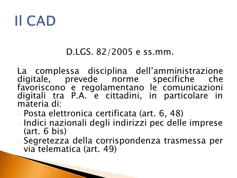 D.LGS. 82/2005 e ss.mm. La complessa disciplina dell'amministrazione digitale, prevede norme specifiche che favoriscono e regolamentano le comunicazio