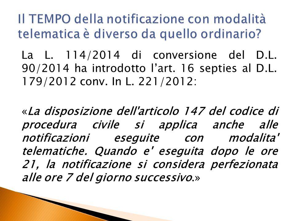 La L. 114/2014 di conversione del D.L. 90/2014 ha introdotto l'art. 16 septies al D.L. 179/2012 conv. In L. 221/2012: «La disposizione dell'articolo 1
