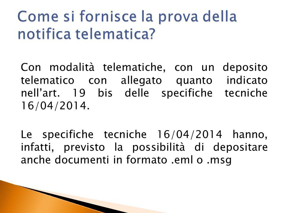 Con modalità telematiche, con un deposito telematico con allegato quanto indicato nell'art. 19 bis delle specifiche tecniche 16/04/2014. Le specifiche