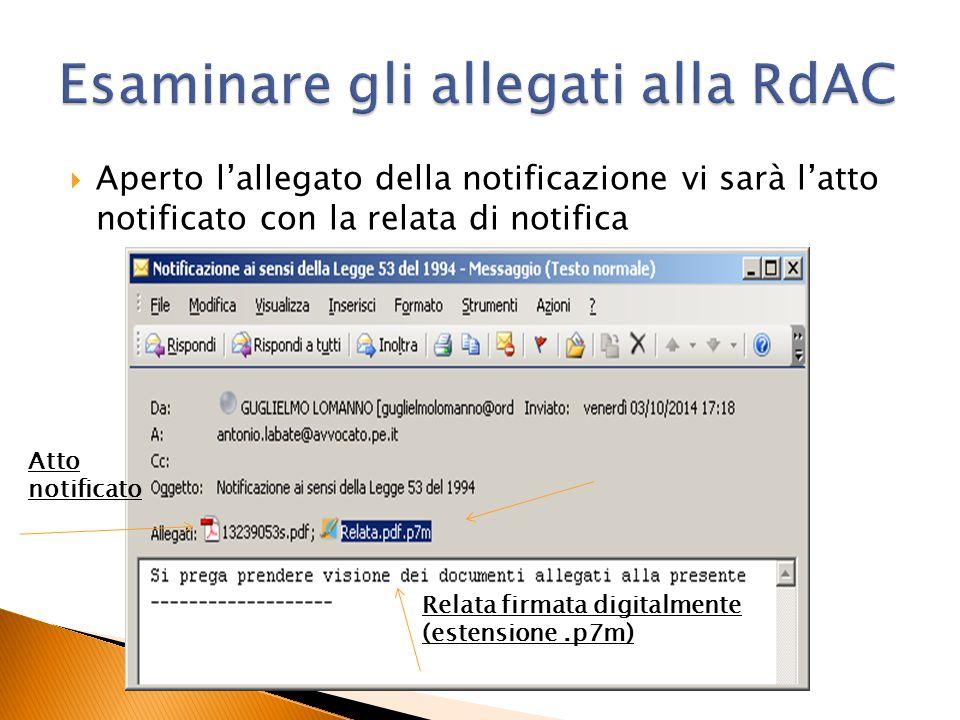  Aperto l'allegato della notificazione vi sarà l'atto notificato con la relata di notifica Relata firmata digitalmente (estensione.p7m) Atto notifica