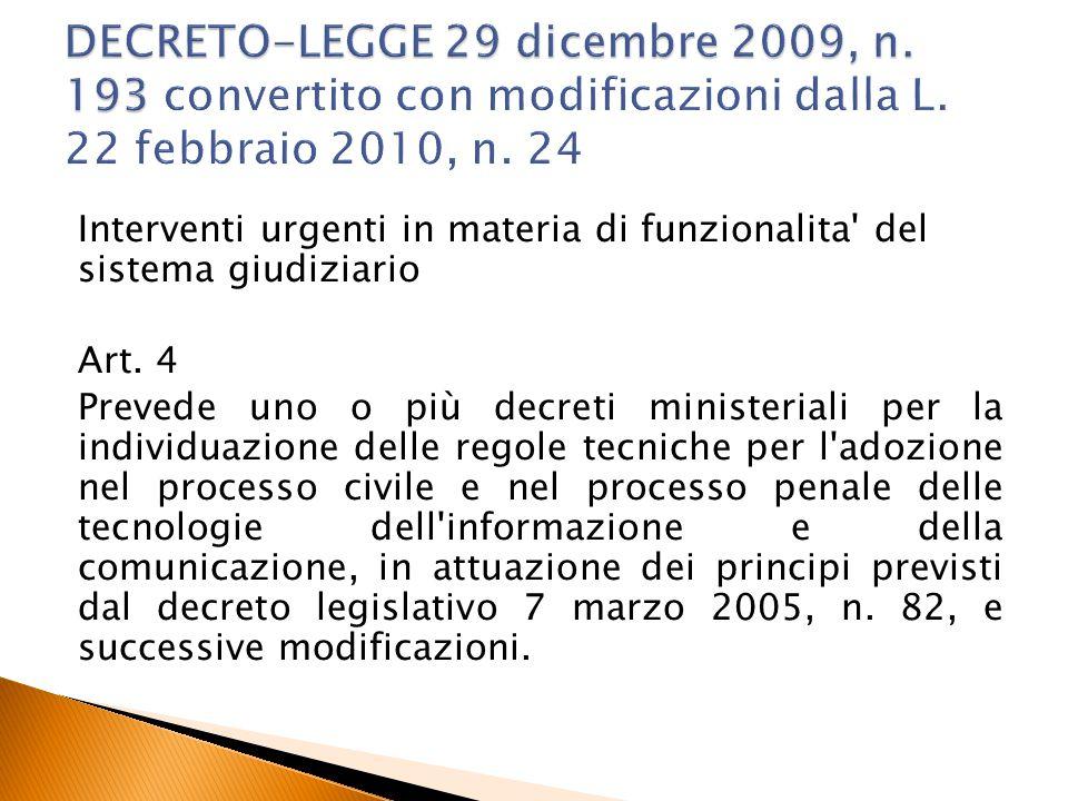 Interventi urgenti in materia di funzionalita' del sistema giudiziario Art. 4 Prevede uno o più decreti ministeriali per la individuazione delle regol