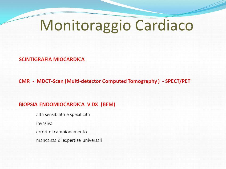Monitoraggio Cardiaco SCINTIGRAFIA MIOCARDICA CMR - MDCT-Scan (Multi-detector Computed Tomography ) - SPECT/PET BIOPSIA ENDOMIOCARDICA V DX (BEM) alta