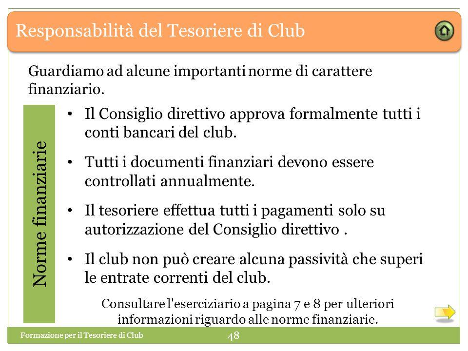 Responsabilità del Tesoriere di Club Norme finanziarie Guardiamo ad alcune importanti norme di carattere finanziario.