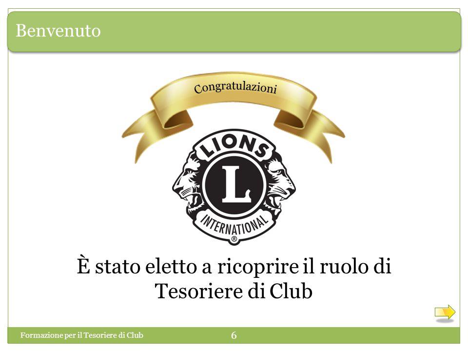 Benvenuto È stato eletto a ricoprire il ruolo di Tesoriere di Club Formazione per il Tesoriere di Club 6