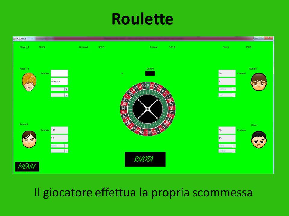 Roulette Il giocatore effettua la propria scommessa