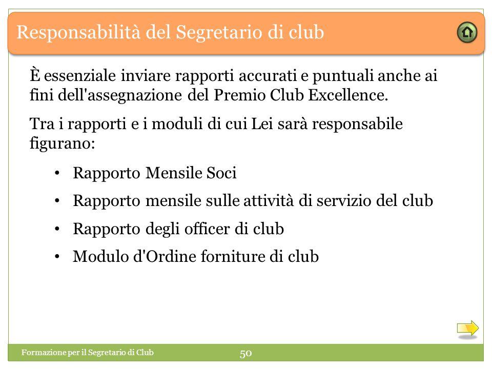Responsabilità del Segretario di club È essenziale inviare rapporti accurati e puntuali anche ai fini dell'assegnazione del Premio Club Excellence. Fo