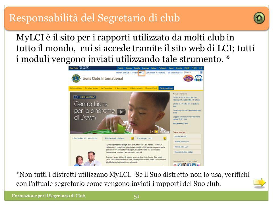 Responsabilità del Segretario di club MyLCI è il sito per i rapporti utilizzato da molti club in tutto il mondo, cui si accede tramite il sito web di