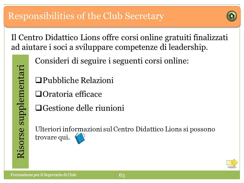 Responsibilities of the Club Secretary Risorse supplementari Consideri di seguire i seguenti corsi online:  Pubbliche Relazioni  Oratoria efficace 