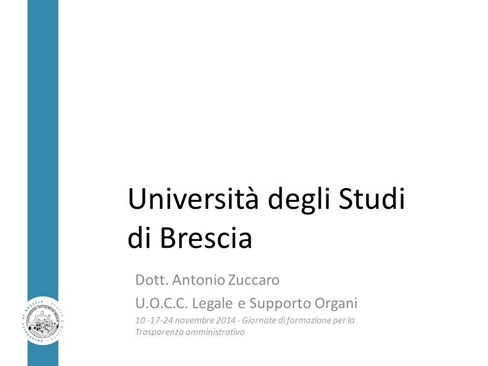 Università degli Studi di Brescia Dott. Antonio Zuccaro U.O.C.C. Legale e Supporto Organi 10 -17-24 novembre 2014 - Giornate di formazione per la Tras